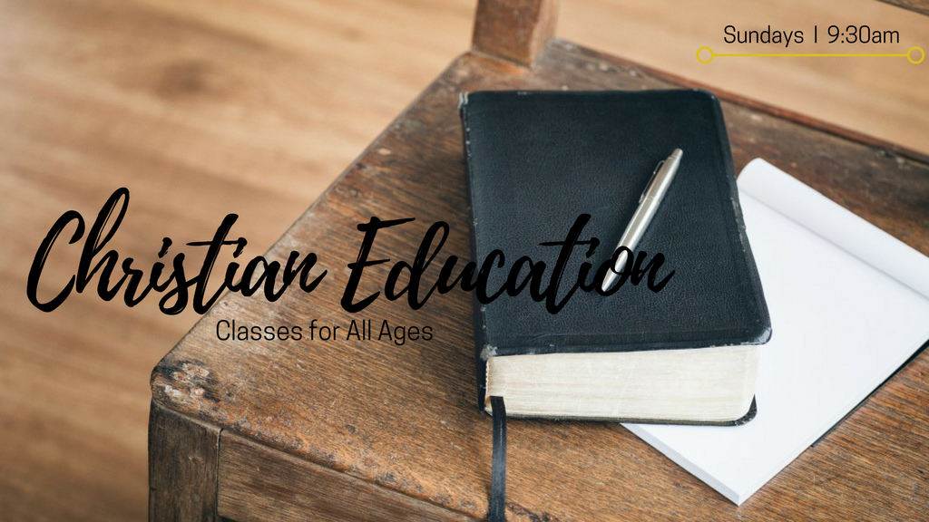 Christian Education Classes for All Ages