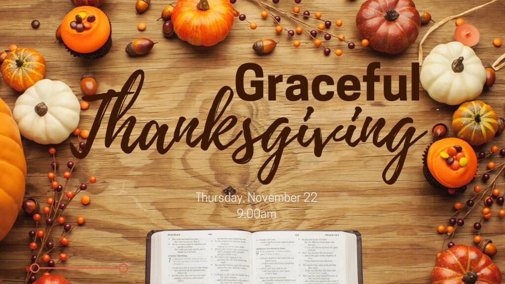 Graceful Thanksgiving Service